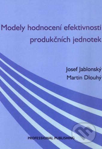 Dlouhý Martin: Modely hodnocení efektivnosti produkčních jednotek cena od 187 Kč