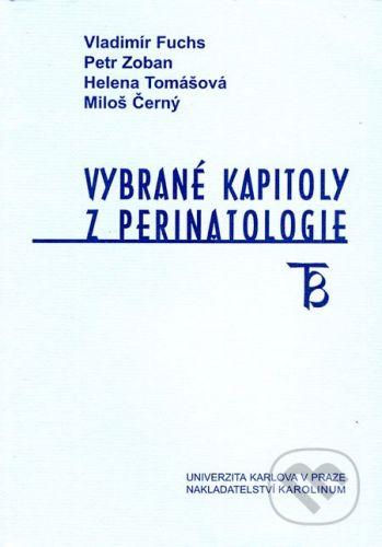 Karolinum Vybrané kapitoly z perinatologie - Vladimír Fuchs a kol. cena od 245 Kč