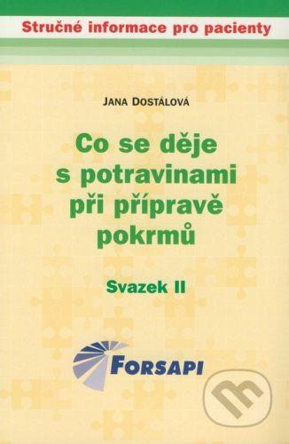 Forsapi Co se děje s potravinami při přípravě pokrmů - Jana Dostálová cena od 86 Kč