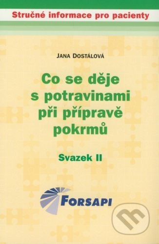 Jana Dostálová: Co se děje s potravinami při přípravě pokrmů cena od 91 Kč