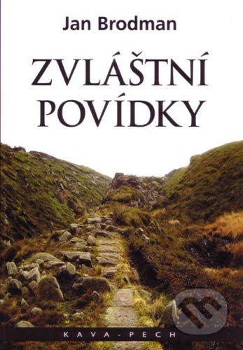 KAVA-PECH Zvláštní povídky - Jan Brodman cena od 138 Kč