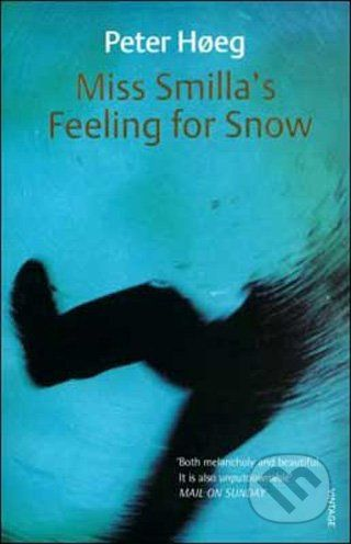 Harvill Press Miss Smilla's Feeling for Snow - Peter Hoeg cena od 219 Kč