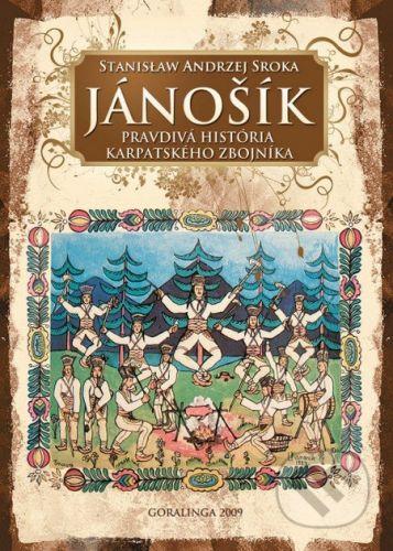 Goralinga Jánošík - Stanisław Andrzej Sroka cena od 97 Kč