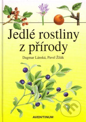 Aventinum Jedlé rostliny z přírody - Dagmar Lánská, Pavel Žilák cena od 202 Kč