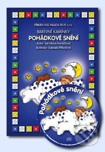 Přikrylová Milada Plus Pohádkové snění + CD - Jaroslava Horáčková cena od 275 Kč