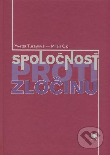 VEDA Spoločnosť proti zločinu - Yvetta Turayová, Milan Čič cena od 138 Kč