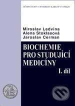 Jaroslav Cerman, Miroslav Ledvina, Alena Stoklasová: Biochemie pro studující medicíny I. a II. cena od 320 Kč