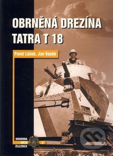 Jan Vaněk, Lášek Pavel: Obrněná drezína Tatra T18 cena od 312 Kč