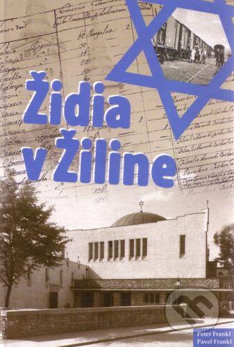 EDIS Židia v Žiline - Peter Frankl, Pavel Frankl cena od 389 Kč