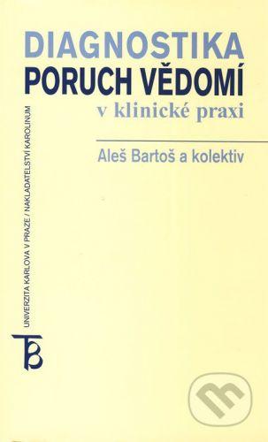 Karolinum Diagnostika poruch vědomí v klinické praxi - Aleš Bartoš a kol. cena od 195 Kč