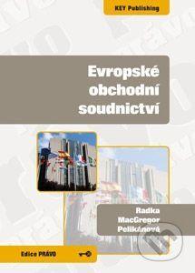 Key publishing Evropské obchodní soudnictví - Radka MacGregor Pelikánová cena od 92 Kč
