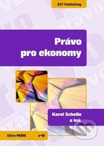 Key publishing Právo pro ekonomy - Karel Schelle a kol. cena od 201 Kč