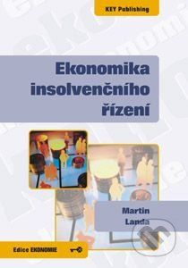 Key publishing Ekonomika insolvenčního řízení - Martin Landa cena od 424 Kč
