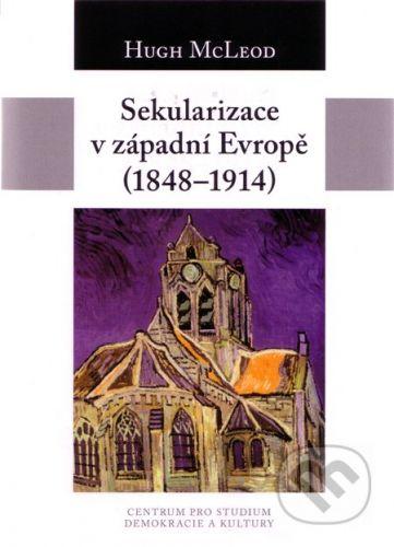 Hugh McLeod: Sekularizace v západní Evropě 1848–1914 cena od 275 Kč
