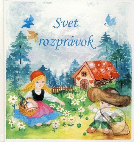 AT Publishing Svet rozprávok - Marta Horváthová cena od 189 Kč