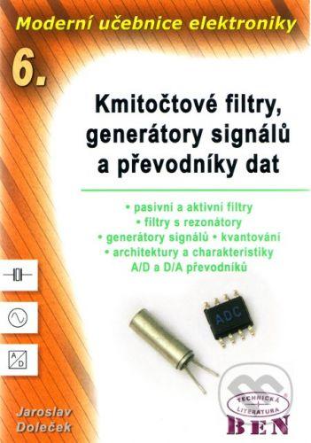 BEN - technická literatura Moderní učebnice elektroniky 6. - Jaroslav Doleček cena od 356 Kč