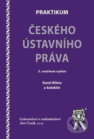 Aleš Čeněk Praktikum českého ústavního práva - Karel Klíma a kolektív cena od 84 Kč
