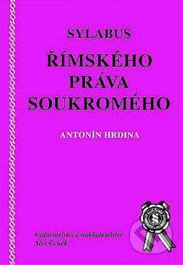 Aleš Čeněk Sylabus římského práva soukromého - Antonín Hrdina cena od 103 Kč