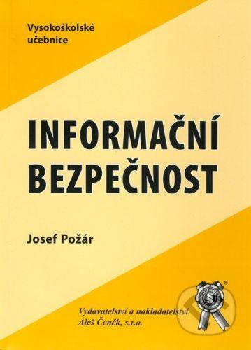 Aleš Čeněk Informační bezpečnost - Josef Požár cena od 258 Kč