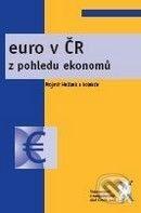 Aleš Čeněk Euro v ČR z pohledu ekonomů - Mojmír Helísek cena od 17 Kč