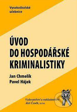 Aleš Čeněk Úvod do hospodářské kriminality - Jan Chmelík, Pavel Hájek cena od 166 Kč