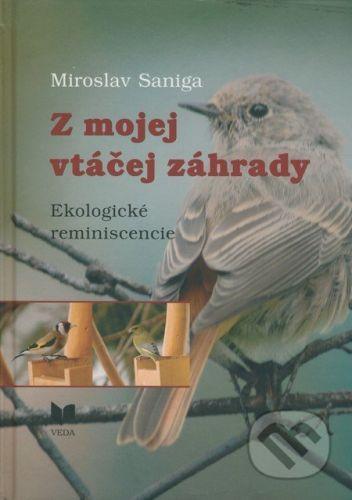 VEDA Z mojej vtáčej záhrady - Miroslav Saniga cena od 210 Kč