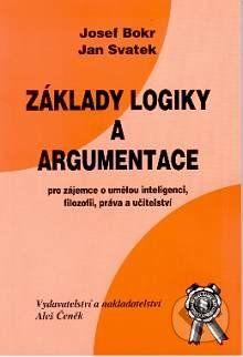 Aleš Čeněk Základy logiky a argumentace - Josef Bokr, Jan Svatek cena od 42 Kč