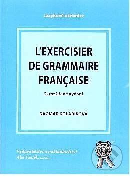 Aleš Čeněk L' Exerciesier de grammaire francaise - Dagmar Kolaříková cena od 212 Kč