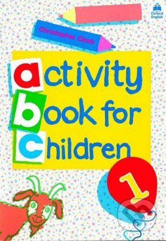 Oxford University Press Oxford Activity Books for Children: Book 1 - Christopher Clark cena od 152 Kč