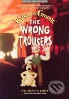 Oxford University Press Wrong Trousers Student´s Book - N. Park, B. Baker, P. Viney, K. Viney cena od 277 Kč