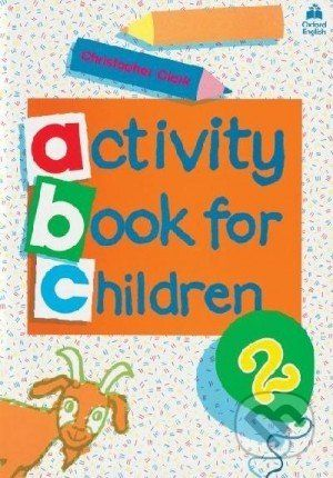 Oxford University Press Oxford Activity Books for Children: Book 2 - Christopher Clark cena od 152 Kč