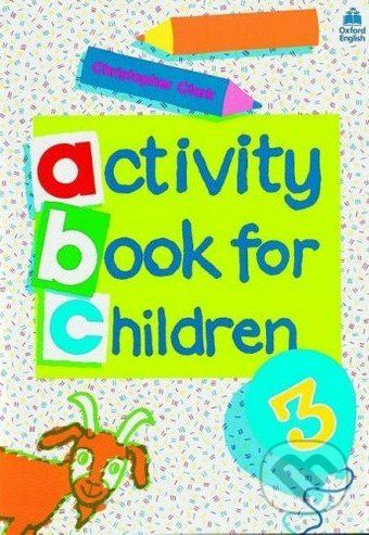 Oxford University Press Oxford Activity Books for Children: Book 3 - Christopher Clark cena od 152 Kč