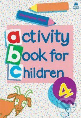 Oxford University Press Oxford Activity Books for Children: Book 4 - Christopher Clark cena od 145 Kč