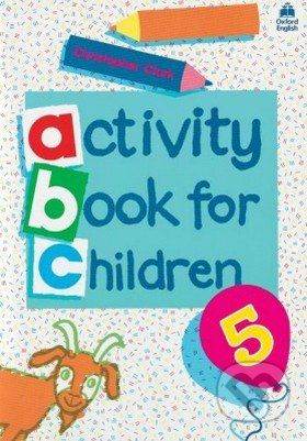 Oxford University Press Oxford Activity Books for Children: Book 5 - Christopher Clark cena od 145 Kč