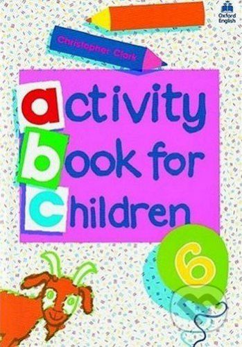 Oxford University Press Oxford Activity Books for Children: Book 6 - Christopher Clark cena od 145 Kč