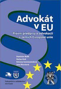Aleš Čeněk Advokát v EU - Jana Wurstová, Stanislav Balík, Václav Král, Simona Sonnewendová cena od 17 Kč