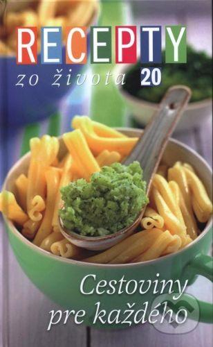 Lenka Čileková: Recepty zo života 20 - Cestoviny pre každého cena od 229 Kč