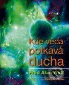 Fred Alan Wolf: Kde věda potkává ducha cena od 199 Kč