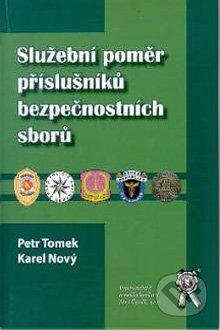 Aleš Čeněk Služební poměr příslušníků bezpečnostních sborů - Petr Tomek, Karel Nový cena od 17 Kč