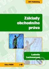 Key publishing Základy obchodního práva - Ludmila Lochmanová cena od 183 Kč