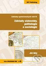 Key publishing Základy státovědy, politologie a sociologie - Jiří Bílý cena od 240 Kč