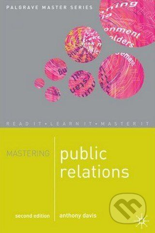 Palgrave Mastering Public Relations 2nd Edition - Anthony Davis cena od 758 Kč
