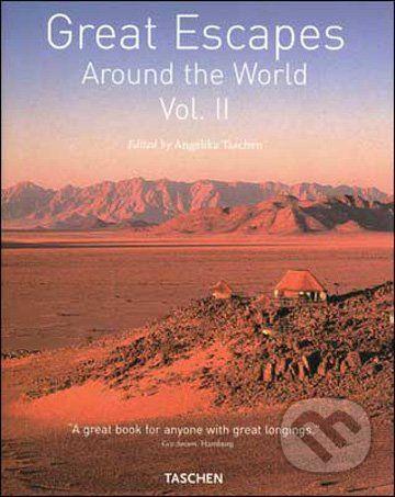 Angelika Taschen: Great Escapes Around the World, Vol.2 cena od 298 Kč