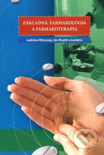 EQUILIBRIA Základná farmakológia a farmakoterapia - Ladislav Mirossay, Ján Mojžiš a kol. cena od 714 Kč