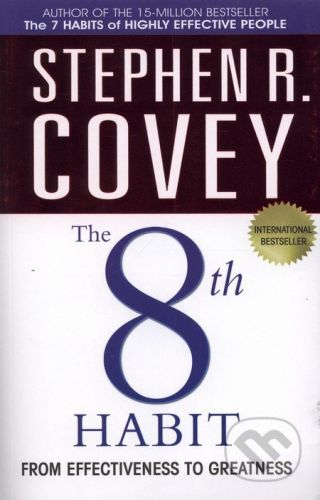 Simon & Schuster The 8th Habit from Effectiveness to Greatness - Stephen R. Covey cena od 188 Kč