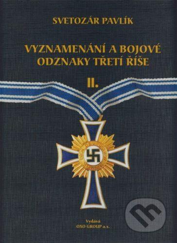 Pavlík Svetozár: Vyznamenání a bojové odznaky Třetí říše II. cena od 467 Kč