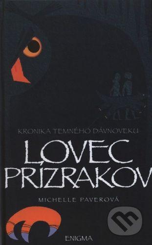 Enigma Kronika temného dávnoveku VI. - Lovec Prízrakov - Michelle Paverová cena od 208 Kč