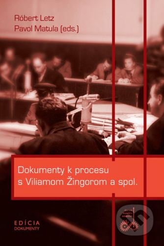 Ústav pamäti národa Dokumenty k procesu s Viliamom Žingorom a spol. - cena od 229 Kč
