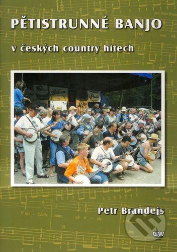 Brandejs Petr: Pětistrunné banjo v českých country hitech cena od 269 Kč