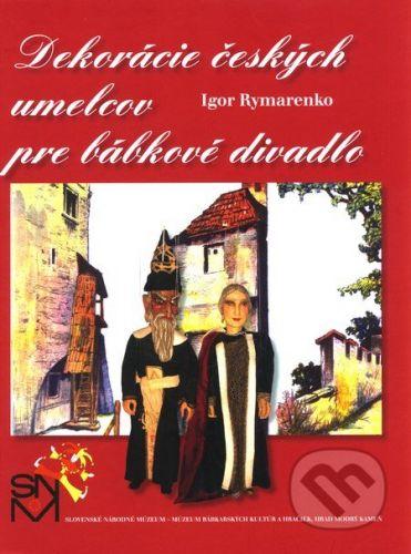 SNM - MBKaH Dekorácie českých umelcov pre bábkové divadlo - Igor Rymarenko cena od 1090 Kč